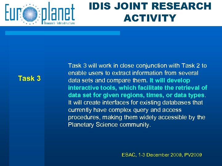 IDIS JOINT RESEARCH ACTIVITY Task 3 will work in close conjunction with Task 2