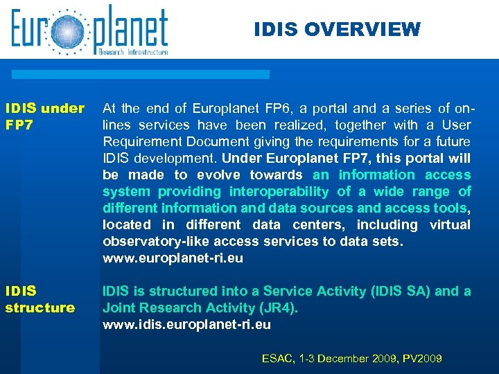 IDIS OVERVIEW IDIS under FP 7 At the end of Europlanet FP 6, a