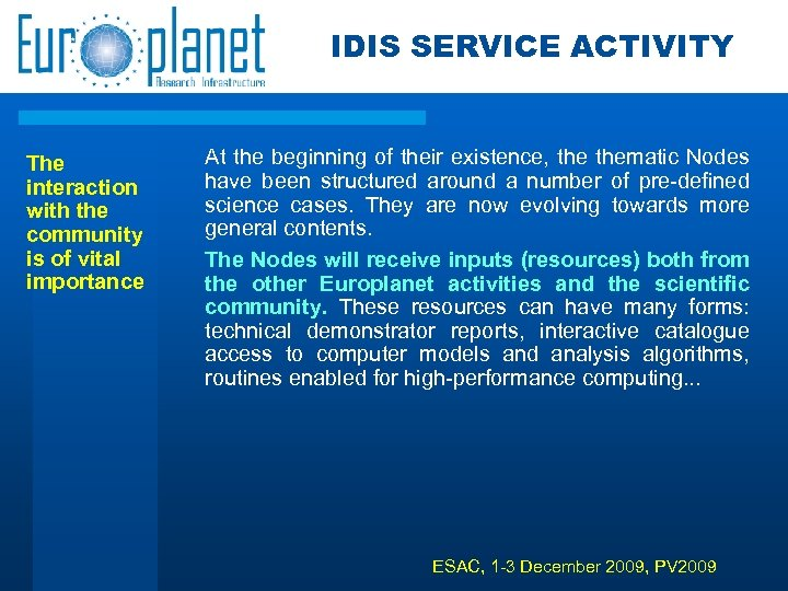 IDIS SERVICE ACTIVITY The interaction with the community is of vital importance At the