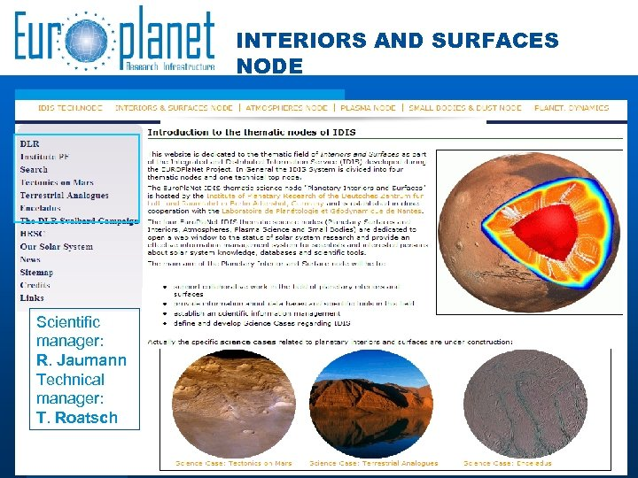 INTERIORS AND SURFACES NODE Scientific manager: R. Jaumann Technical manager: T. Roatsch