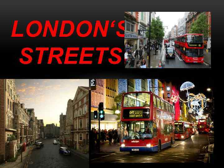 LONDON'S STREETS