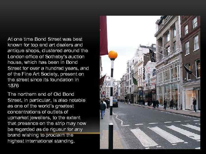 At one time Bond Street was best known for top end art dealers and