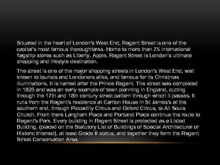 Situated in the heart of London's West End, Regent Street is one of the