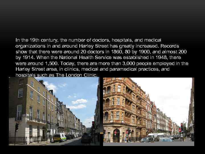 In the 19 th century, the number of doctors, hospitals, and medical organizations in