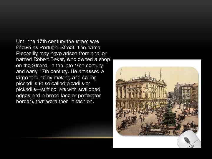 Until the 17 th century the street was known as Portugal Street. The name