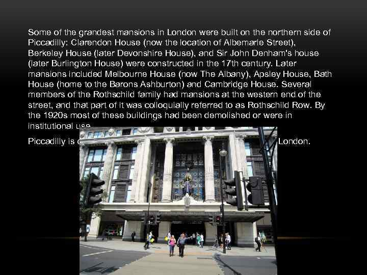 Some of the grandest mansions in London were built on the northern side of