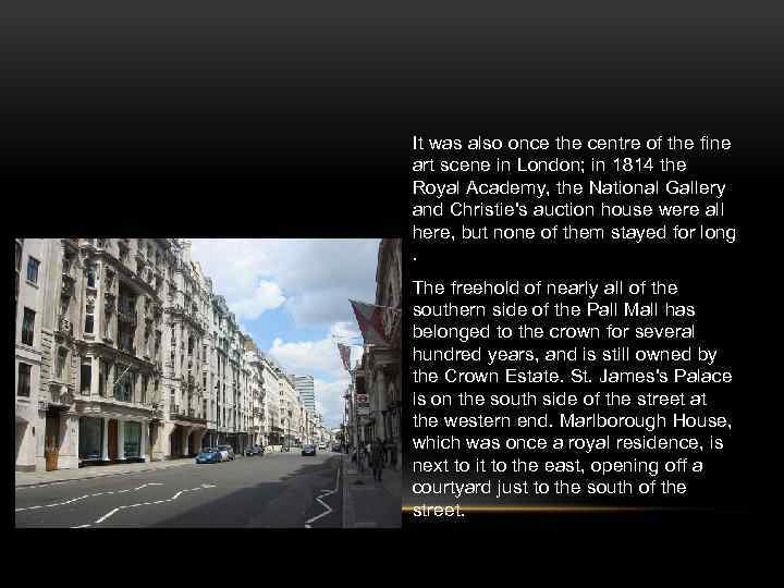 It was also once the centre of the fine art scene in London; in