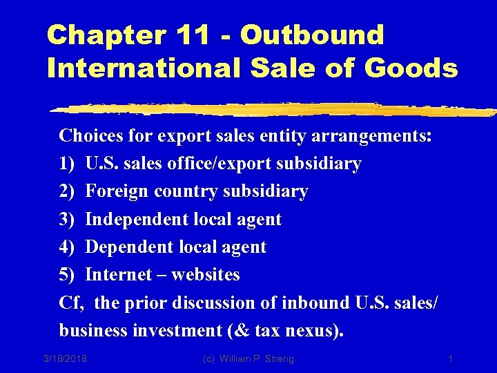 Chapter 11 - Outbound International Sale of Goods Choices for export sales entity arrangements: