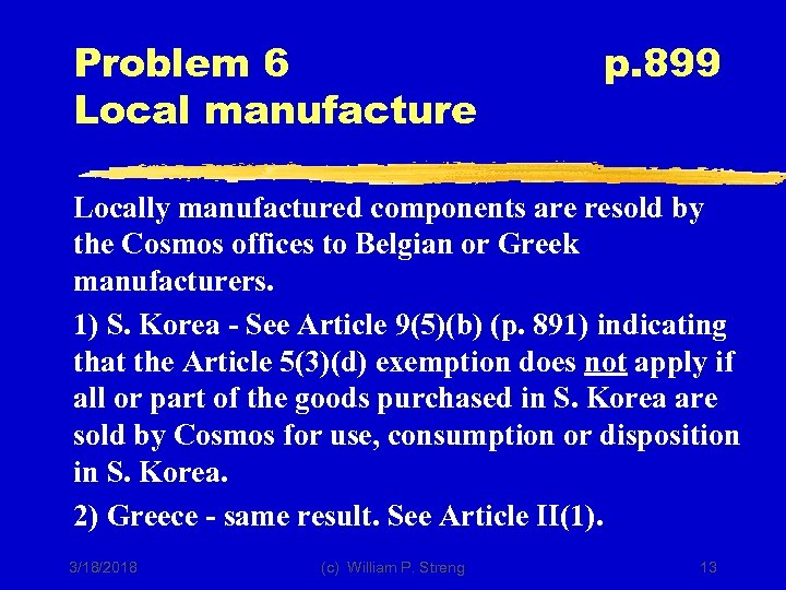 Problem 6 Local manufacture p. 899 Locally manufactured components are resold by the Cosmos