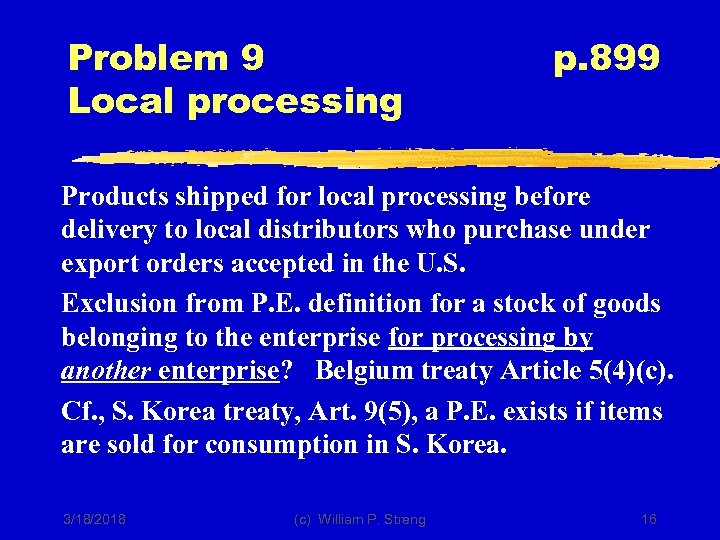 Problem 9 Local processing p. 899 Products shipped for local processing before delivery to