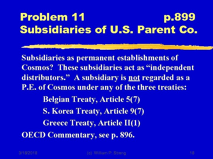 Problem 11 p. 899 Subsidiaries of U. S. Parent Co. Subsidiaries as permanent establishments