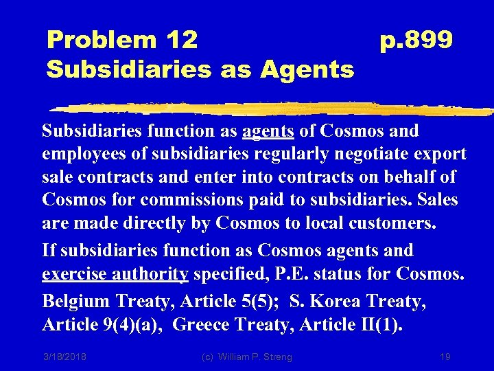 Problem 12 Subsidiaries as Agents p. 899 Subsidiaries function as agents of Cosmos and