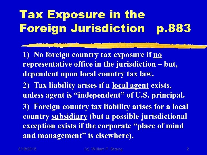 Tax Exposure in the Foreign Jurisdiction p. 883 1) No foreign country tax exposure