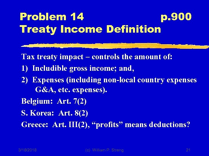 Problem 14 p. 900 Treaty Income Definition Tax treaty impact – controls the amount