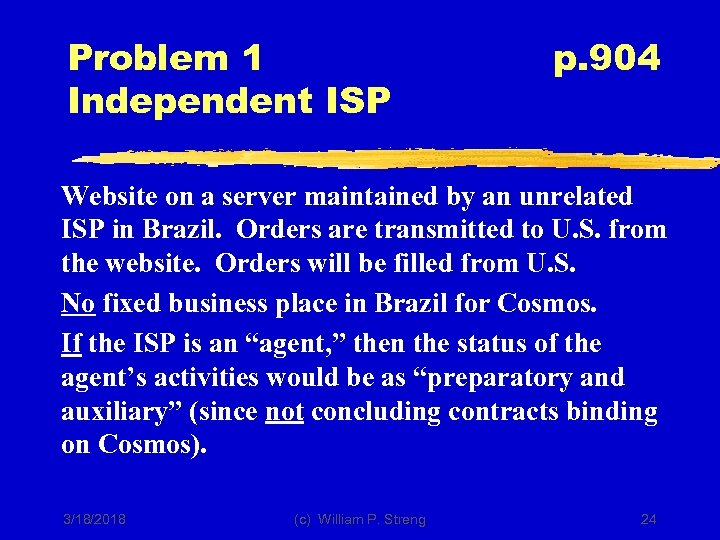 Problem 1 Independent ISP p. 904 Website on a server maintained by an unrelated