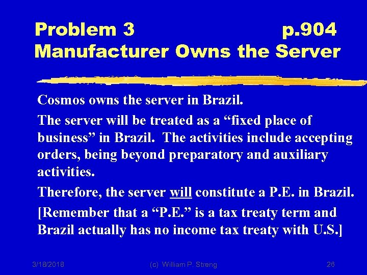Problem 3 p. 904 Manufacturer Owns the Server Cosmos owns the server in Brazil.