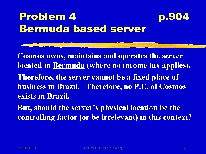 Problem 4 Bermuda based server p. 904 Cosmos owns, maintains and operates the server