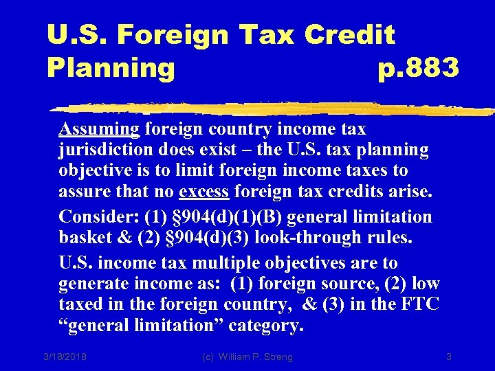 U. S. Foreign Tax Credit Planning p. 883 Assuming foreign country income tax jurisdiction