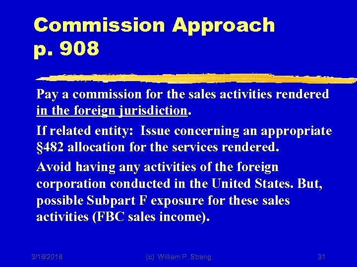 Commission Approach p. 908 Pay a commission for the sales activities rendered in the