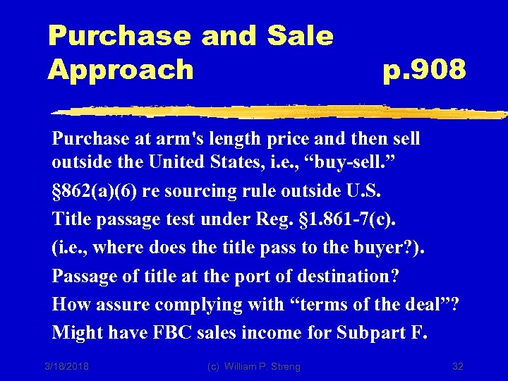 Purchase and Sale Approach p. 908 Purchase at arm's length price and then sell
