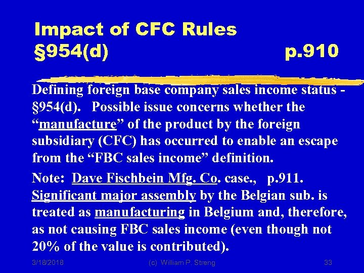 Impact of CFC Rules § 954(d) p. 910 Defining foreign base company sales income