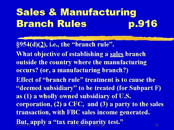 "Sales & Manufacturing Branch Rules p. 916 § 954(d)(2), i. e. , the ""branch"