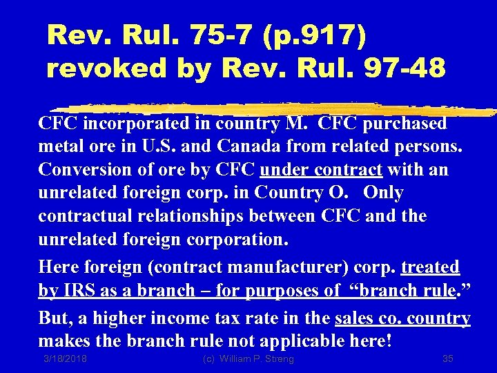 Rev. Rul. 75 -7 (p. 917) revoked by Rev. Rul. 97 -48 CFC incorporated