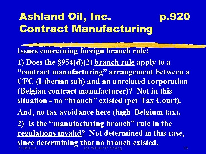 Ashland Oil, Inc. p. 920 Contract Manufacturing Issues concerning foreign branch rule: 1) Does