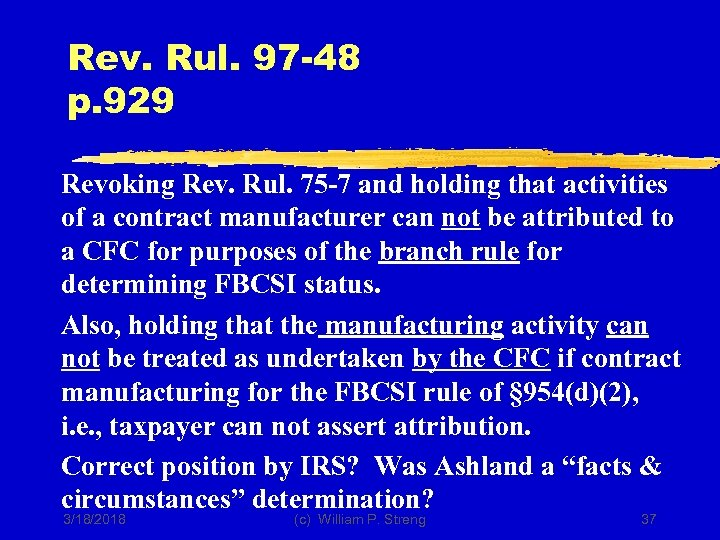 Rev. Rul. 97 -48 p. 929 Revoking Rev. Rul. 75 -7 and holding that