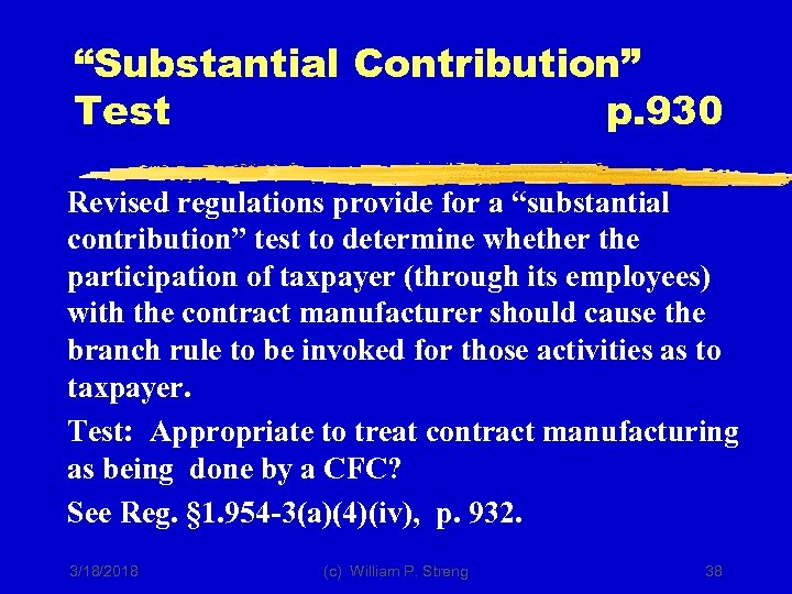 """Substantial Contribution"" Test p. 930 Revised regulations provide for a ""substantial contribution"" test to"
