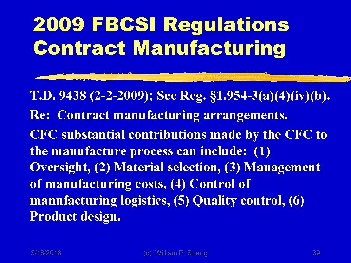 2009 FBCSI Regulations Contract Manufacturing T. D. 9438 (2 -2 -2009); See Reg. §