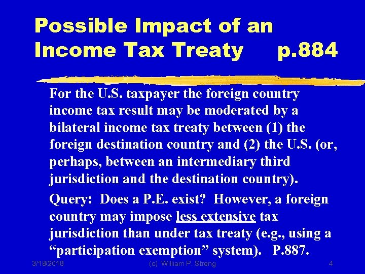 Possible Impact of an Income Tax Treaty p. 884 For the U. S. taxpayer