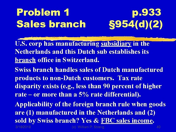 Problem 1 Sales branch p. 933 § 954(d)(2) U. S. corp has manufacturing subsidiary