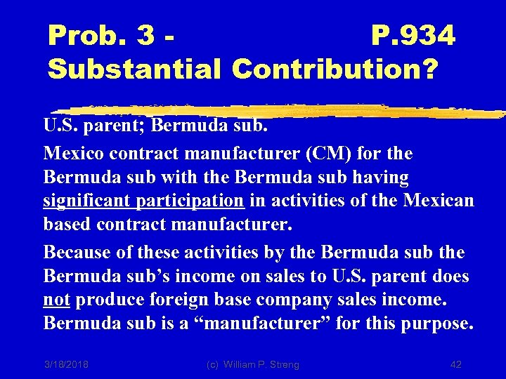 Prob. 3 P. 934 Substantial Contribution? U. S. parent; Bermuda sub. Mexico contract manufacturer