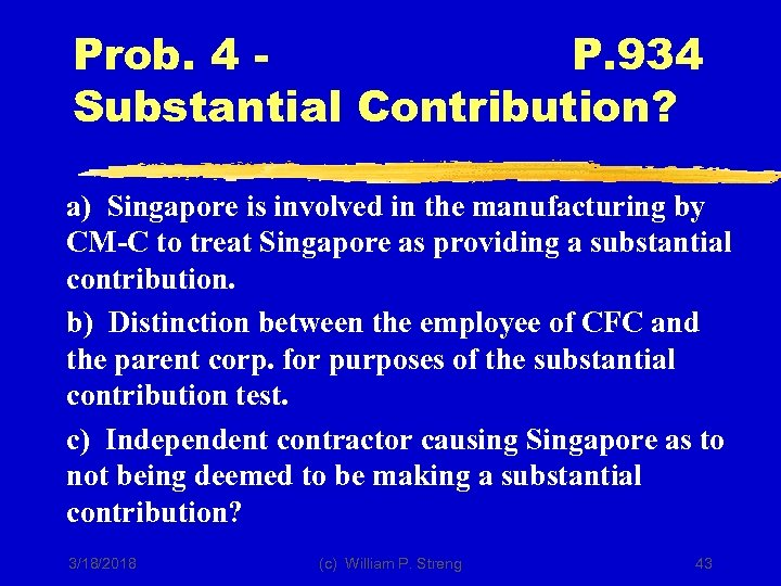 Prob. 4 P. 934 Substantial Contribution? a) Singapore is involved in the manufacturing by