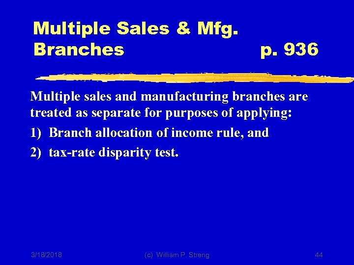 Multiple Sales & Mfg. Branches p. 936 Multiple sales and manufacturing branches are treated