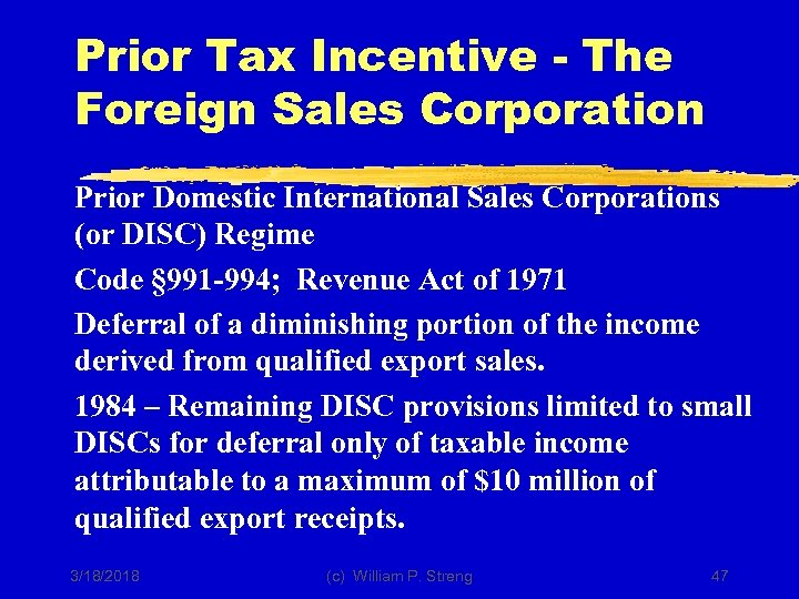 Prior Tax Incentive - The Foreign Sales Corporation Prior Domestic International Sales Corporations (or