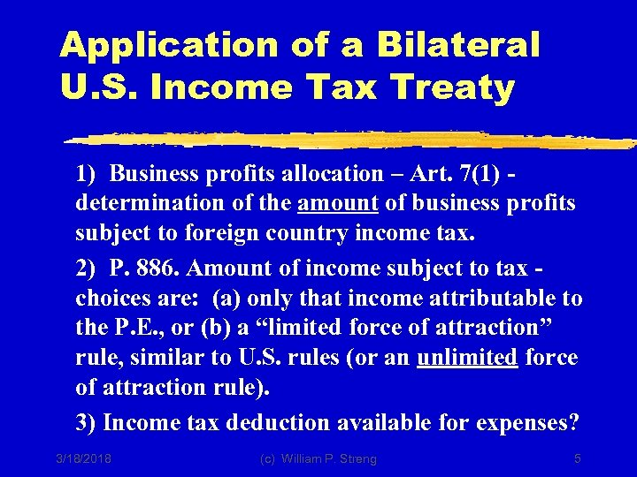 Application of a Bilateral U. S. Income Tax Treaty 1) Business profits allocation –