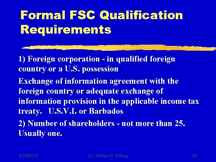 Formal FSC Qualification Requirements 1) Foreign corporation - in qualified foreign country or a