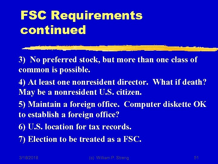 FSC Requirements continued 3) No preferred stock, but more than one class of common