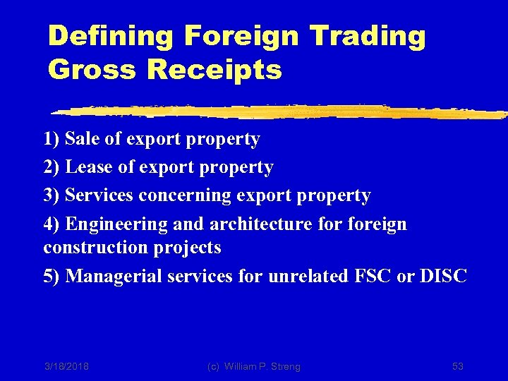 Defining Foreign Trading Gross Receipts 1) Sale of export property 2) Lease of export