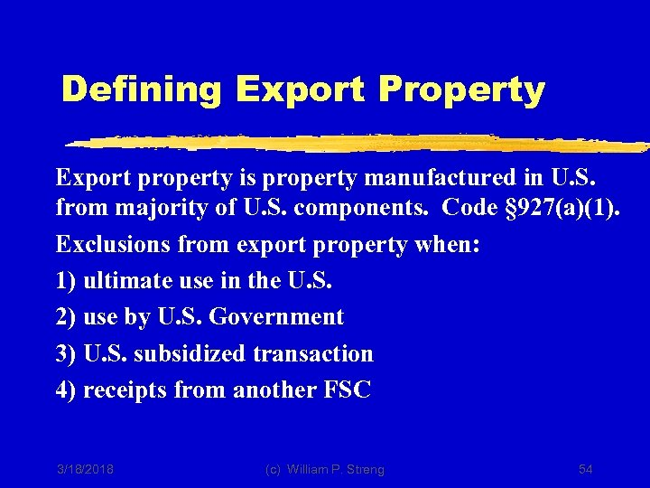 Defining Export Property Export property is property manufactured in U. S. from majority of