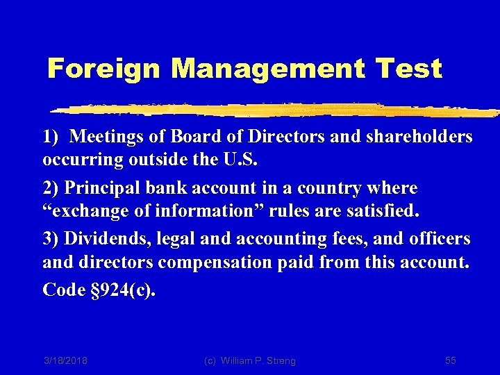 Foreign Management Test 1) Meetings of Board of Directors and shareholders occurring outside the