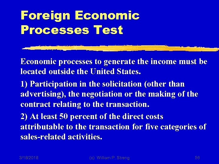 Foreign Economic Processes Test Economic processes to generate the income must be located outside