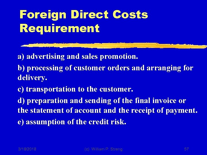 Foreign Direct Costs Requirement a) advertising and sales promotion. b) processing of customer orders