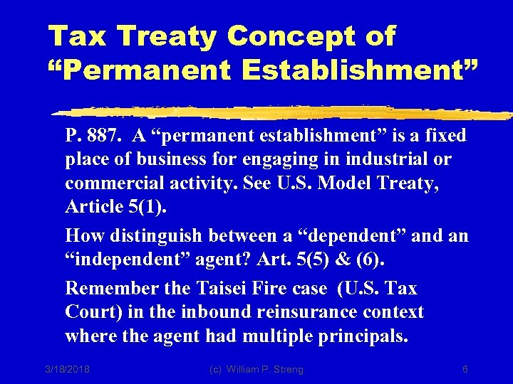 "Tax Treaty Concept of ""Permanent Establishment"" P. 887. A ""permanent establishment"" is a fixed"