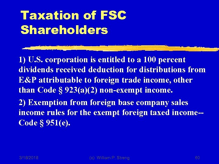 Taxation of FSC Shareholders 1) U. S. corporation is entitled to a 100 percent