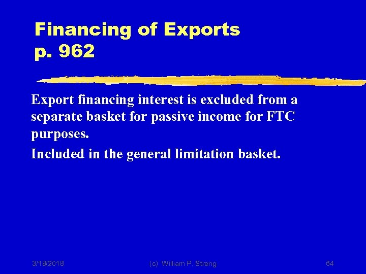 Financing of Exports p. 962 Export financing interest is excluded from a separate basket