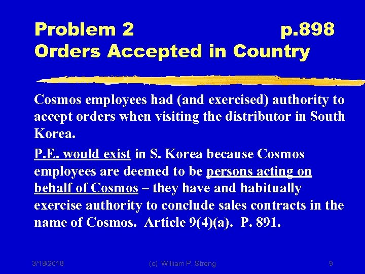 Problem 2 p. 898 Orders Accepted in Country Cosmos employees had (and exercised) authority