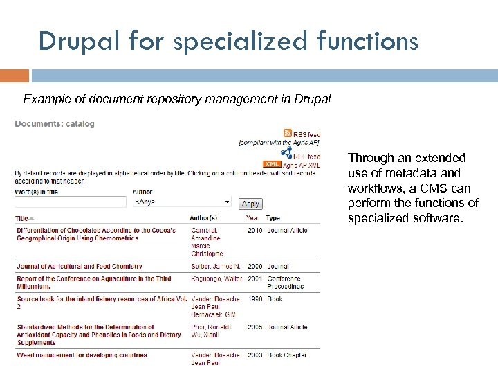 Drupal for specialized functions Example of document repository management in Drupal Through an extended
